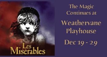 Les Miserables Performed by Weathervane Playhouse Newark, OH - Thursday, December 19th 2013 at 8:00 PM 4 tickets donated