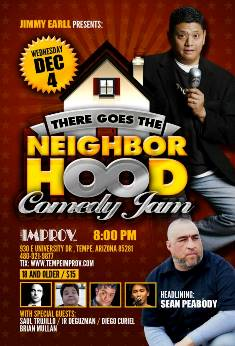 There Goes the Neighborhood Comedy Jam Tempe, AZ - Wednesday, December 4th 2013 at 8:00 PM 300 tickets donated