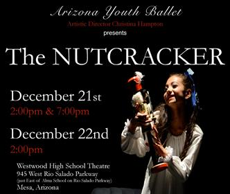 The Nutcracker Performed by Arizona Youth Ballet - 2: 00 Pm Mesa, AZ - Sunday, December 22nd 2013 at 2:00 PM 75 tickets donated