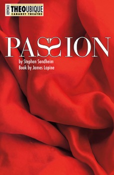 Passion Presented by Theo Ubique Cabaret Theatre Chicago, IL - Friday, March 14th 2014 at 8:00 PM 6 tickets donated
