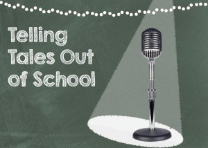 Telling Tales Out of School - a Live Storytelling Fundraising Event Ann Arbor, MI - Friday, April 25th 2014 at 6:30 PM 10 tickets donated