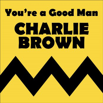 You ' Re a Good Man Charlie Brown Performed by Plano Children's Theatre Plano, TX - Saturday, July 26th 2014 at 7:15 PM 20 tickets donated