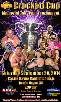 Crockett Cup - Memorial Tag Team Tournament - Wrestling - Saturday Castle Hayne, NC - Saturday, September 20th 2014 at 7:30 PM 200 tickets donated