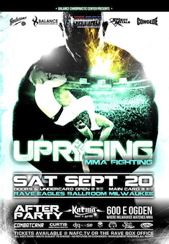 Uprising Mma Fighting - Vip Reserved Seats - Presented by North American Fighting Championship - Saturday Milwaukee, WI - Saturday, September 20th 2014 at 5:00 PM 30 tickets donated
