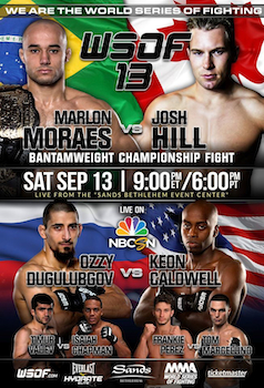 Wsof 13 - Presented by Mma World Series of Fighting - Mixed Martial Arts - Saturday Bethlehem, PA - Saturday, September 13th 2014 at 9:00 PM 100 tickets donated
