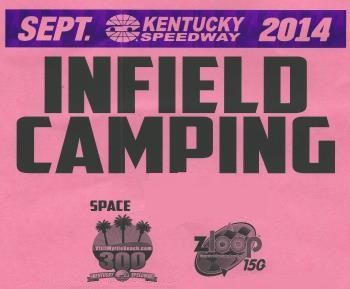 2014 Weekend Infield Camping Pass at Kentucky Speedway - Nascar Sparta, KY - TBD 2 tickets donated