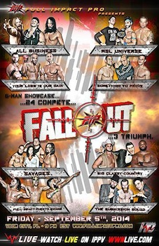 Full Impact Pro Wrestling Presents Fallout 2014 - Friday Ybor City, FL - Friday, September 5th 2014 at 9:00 PM 35 tickets donated