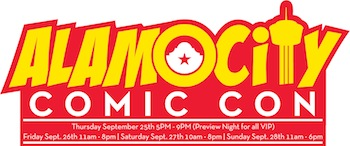 Alamo City Comic Con - Friday San Antonio, TX - Friday, September 26th 2014 at 11:00 AM 100 tickets donated