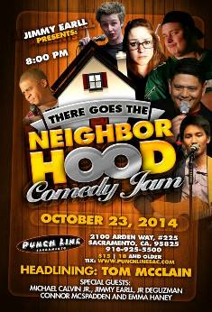 There Goes the Neighborhood Comedy Jam Sacramento, CA - Thursday, October 23rd 2014 at 8:00 PM 100 tickets donated