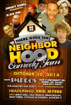 Erik Myers: There Goes the Neighborhood Comedy Jam Tempe, AZ - Thursday, October 30th 2014 at 8:00 PM 200 tickets donated