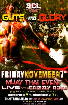Guts and Glory - Muay Thai Event - Presented by Sparta Combat League - Friday Denver, CO - Friday, November 7th 2014 at 7:00 PM 100 tickets donated