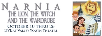 Narnia Performed by Valley Youth Theatre Phoenix, AZ - Friday, October 24th 2014 at 7:30 PM 15 tickets donated