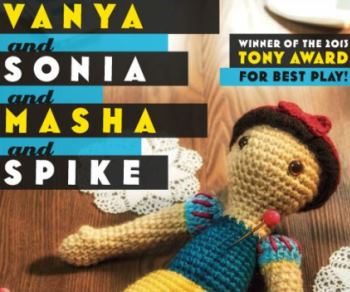 Vanya and Sonia and Masha and Spike Presented by Arizona Theatre Company - Friday Phoenix, AZ - Friday, October 24th 2014 at 8:00 PM 100 tickets donated