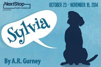 Sylvia Presented by Nextstop Theatre Herndon, VA - Friday, October 31st 2014 at 8:00 PM 38 tickets donated