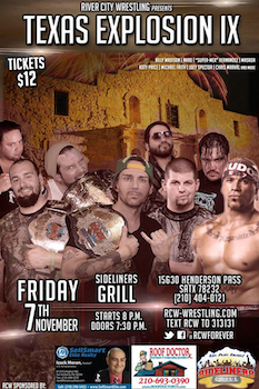 Texas Explosion 9 - Presented by River City Wrestling - Friday San Antonio, TX - Friday, November 7th 2014 at 8:00 PM 30 tickets donated