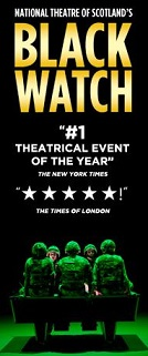 National Theatre of Scotland's - Black Watch - a Revolutionary Theatrical Event - Matinee Show San Francisco, CA - Wednesday, May 29th 2013 at 2:00 PM 50 tickets donated