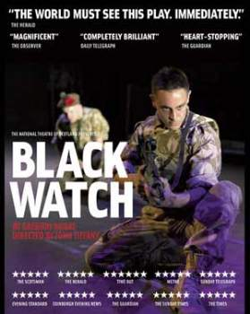 Black Watch - a Revolutionary Theatrical Event Presented by National Theatre of Scotland - Matinee Show San Francisco, CA - Wednesday, June 5th 2013 at 2:00 PM 50 tickets donated
