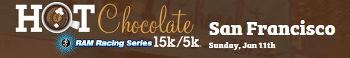 Hot Chocolate San Francisco - 15k / 5k San Francisco, CA - Sunday, January 11th 2015 Start Time To Be Determined 2 tickets donated