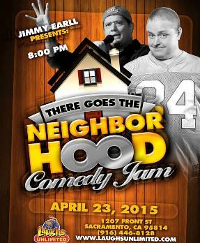 There Goes the Neighborhood Comedy - Featuring Tom Mcclain With Jimmy Earll Sacramento, CA - Thursday, April 23rd 2015 at 8:00 PM 20 tickets donated