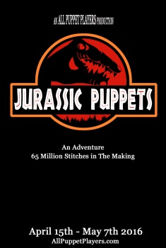 We are giving out 30 tickets to Jurassic Puppets - Ages 17+ - Satuday Showingon May 7th 2016