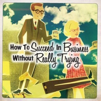 We are giving out 20 tickets to Sunset Playhouse presents...How to Succeed in Business Without Really Tryingon Jul 18th 2013