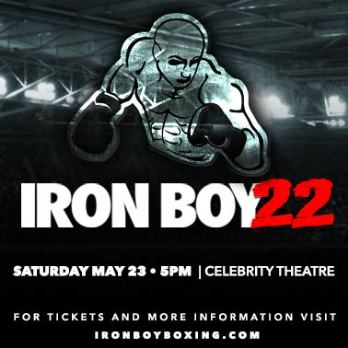 Iron Boy 22 - Professional Boxing Phoenix, AZ - Saturday, May 23rd 2015 at 5:00 PM 100 tickets donated