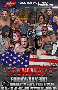 Fip Presents Declaration of Independence 2015 - Presented by Full Impact Wrestling - Friday Ybor City, FL - Friday, July 3rd 2015 at 9:00 PM 30 tickets donated