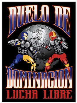 Duel for Domination Lucha Libre - Live Professional Wrestling - Presented by the Arizona Event Center - Friday Mesa, AZ - Friday, April 29th 2016 at 8:30 PM 20 tickets donated
