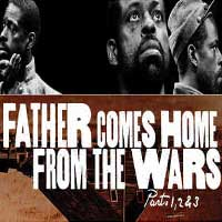 Father Comes Home From the Wars - Saturday Performance Los Angeles, CA - Saturday, April 30th 2016 at 2:30 PM 20 tickets donated
