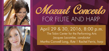 Mozart Concerto for Flute and Harp - Presented by the San Antonio Symphony - Friday San Antonio, TX - Friday, April 29th 2016 at 8:00 PM 40 tickets donated
